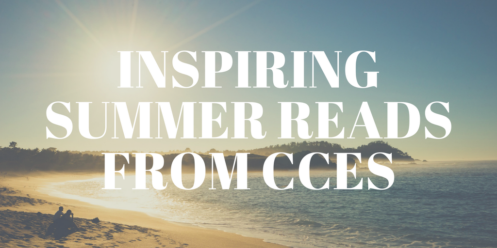 Summer Reading for Inspiration: #InCaseYouMissedIt on the CCES Blog